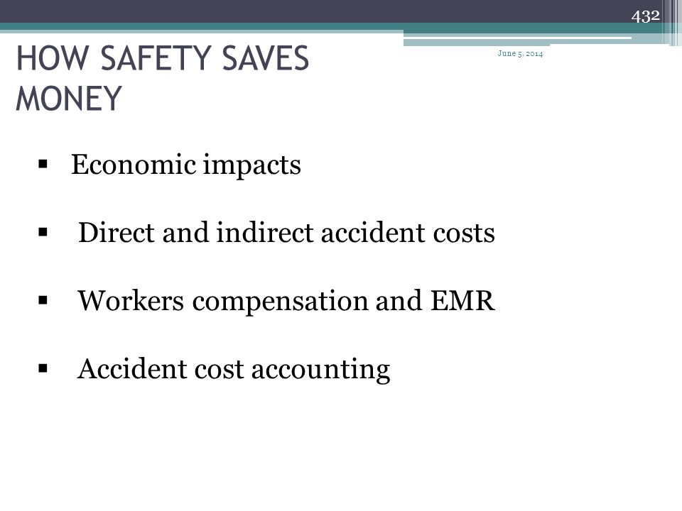 HOW SAFETY SAVES MONEY Economic impacts