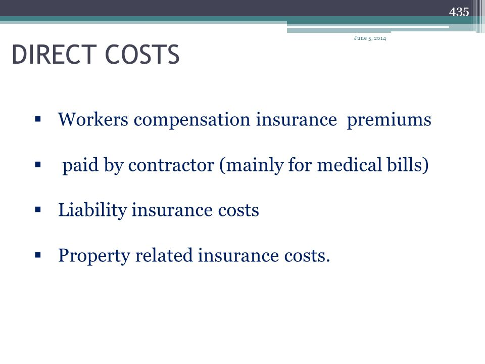 DIRECT COSTS Workers compensation insurance premiums