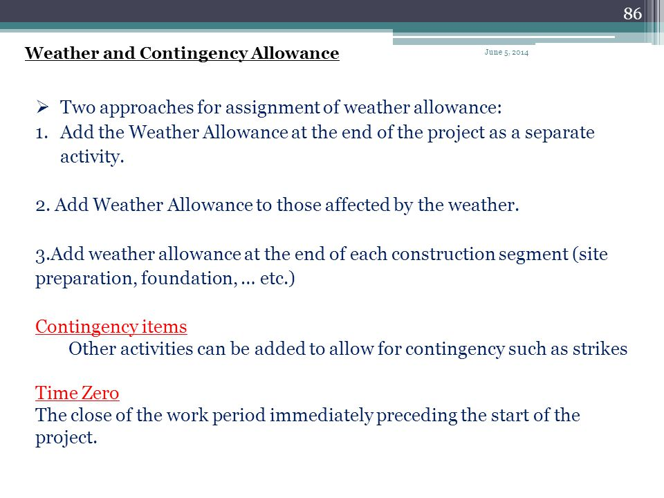 Two approaches for assignment of weather allowance: