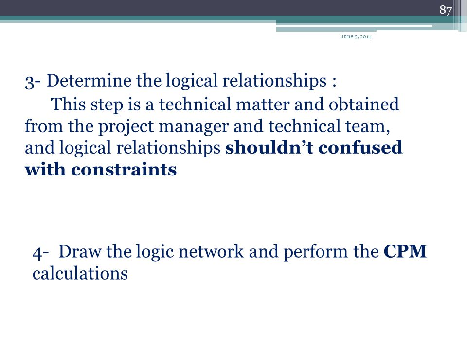 3- Determine the logical relationships :