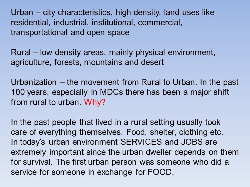 Urban – city characteristics, high density, land uses like residential, industrial, institutional, commercial, transportational and open space
