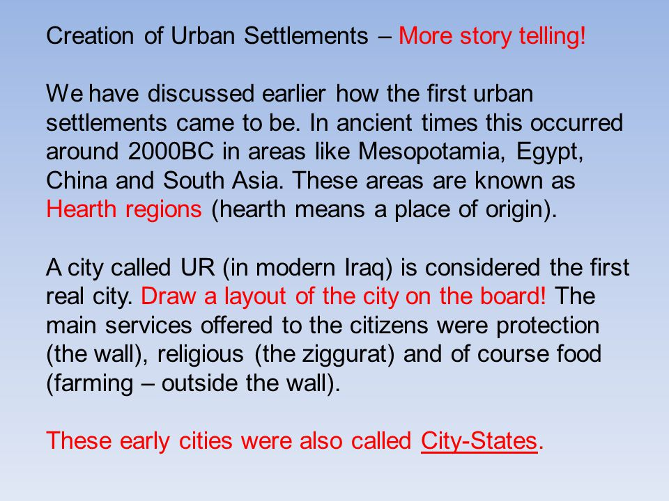 Creation of Urban Settlements – More story telling!