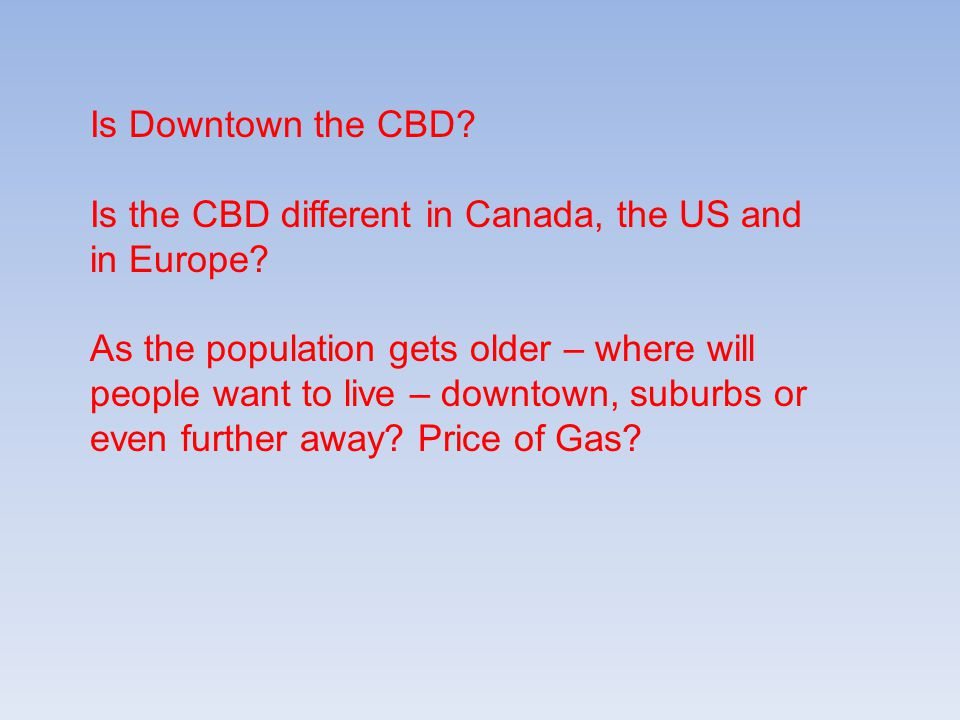 Is Downtown the CBD Is the CBD different in Canada, the US and in Europe