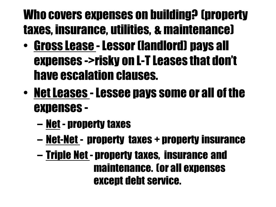 Net Leases - Lessee pays some or all of the expenses -