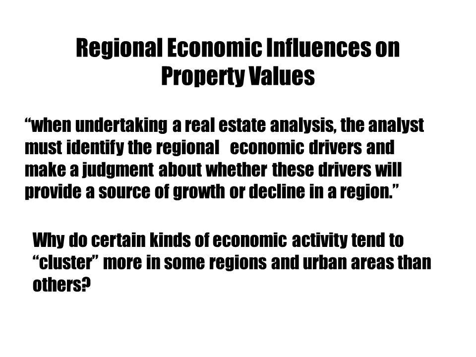 Regional Economic Influences on Property Values