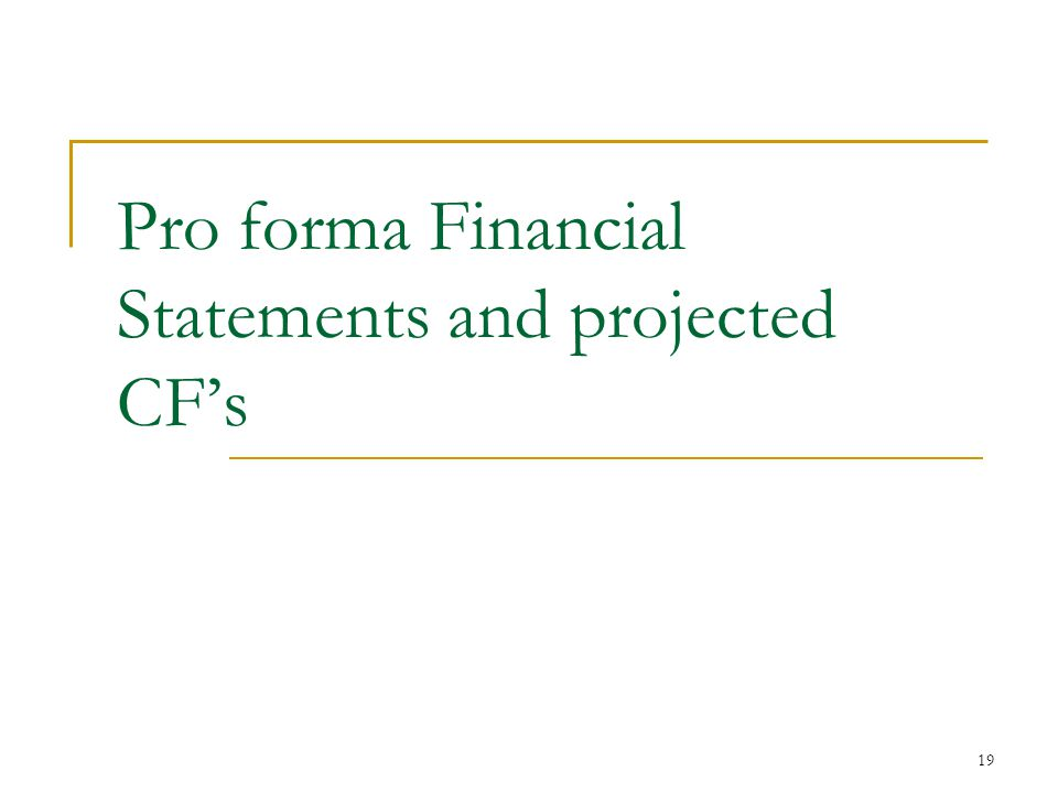 Pro forma Financial Statements and projected CF's