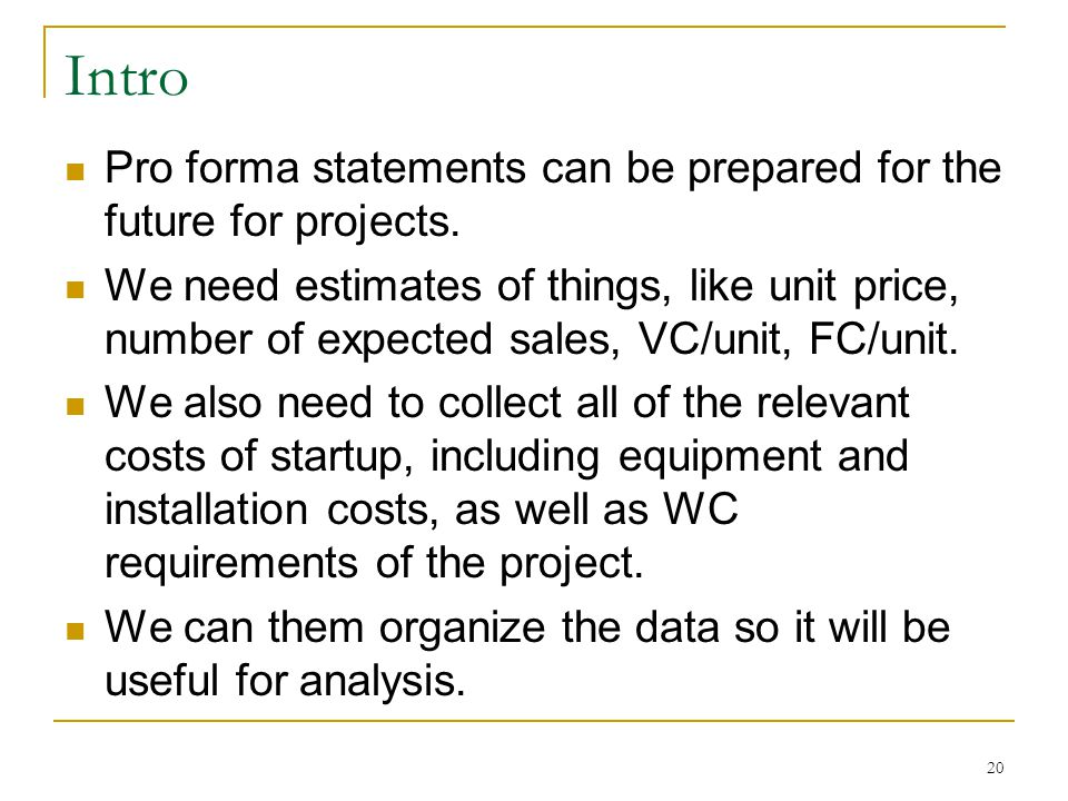 Intro Pro forma statements can be prepared for the future for projects.