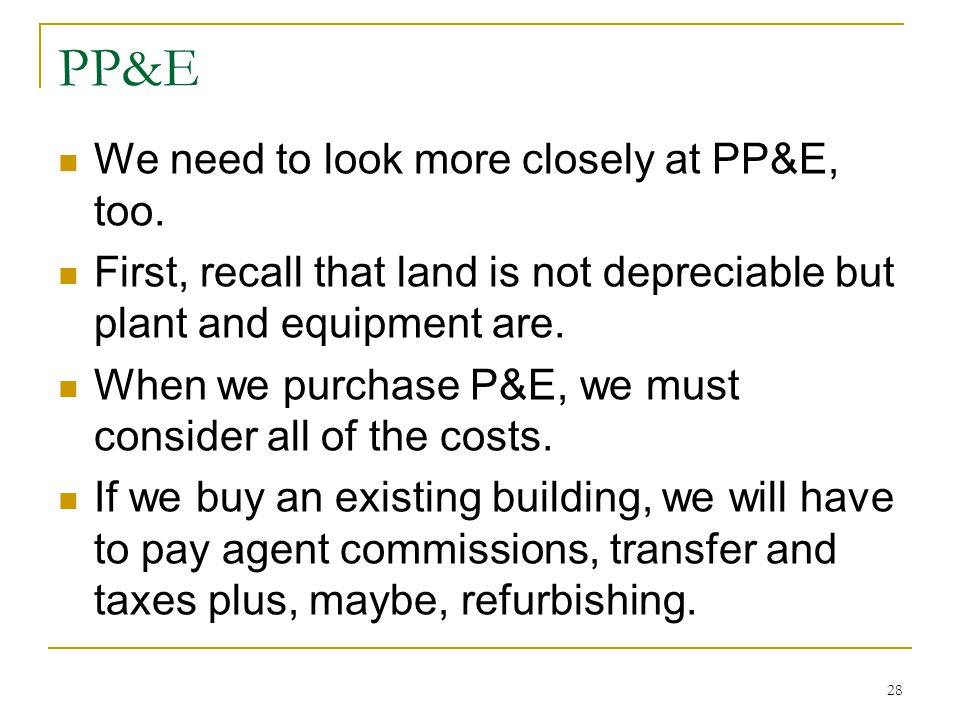 PP&E We need to look more closely at PP&E, too.