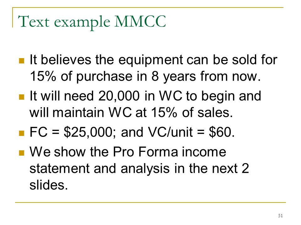 Text example MMCC It believes the equipment can be sold for 15% of purchase in 8 years from now.