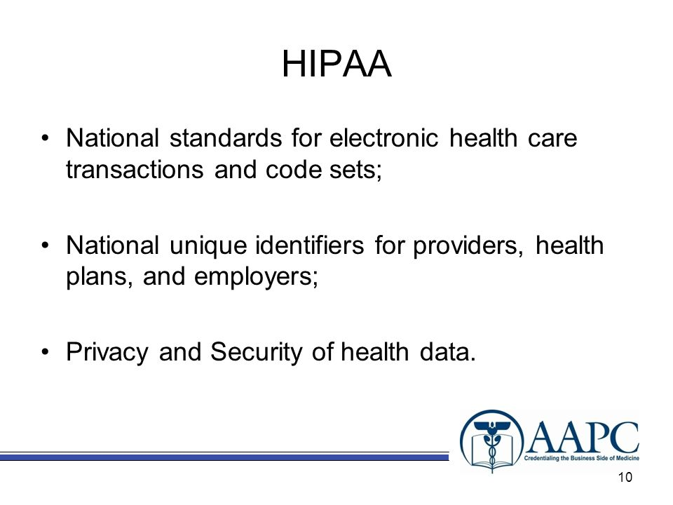 HIPAA National standards for electronic health care transactions and code sets;