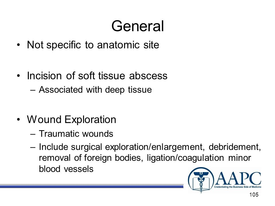 General Not specific to anatomic site Incision of soft tissue abscess