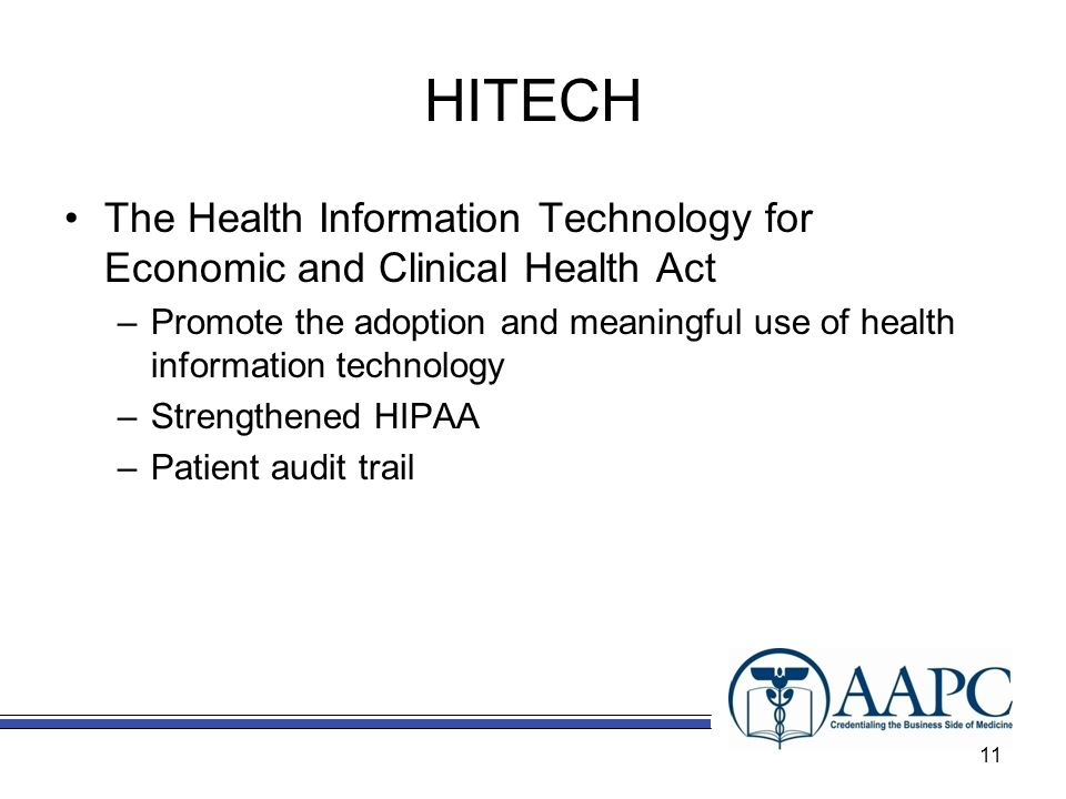 HITECH The Health Information Technology for Economic and Clinical Health Act.