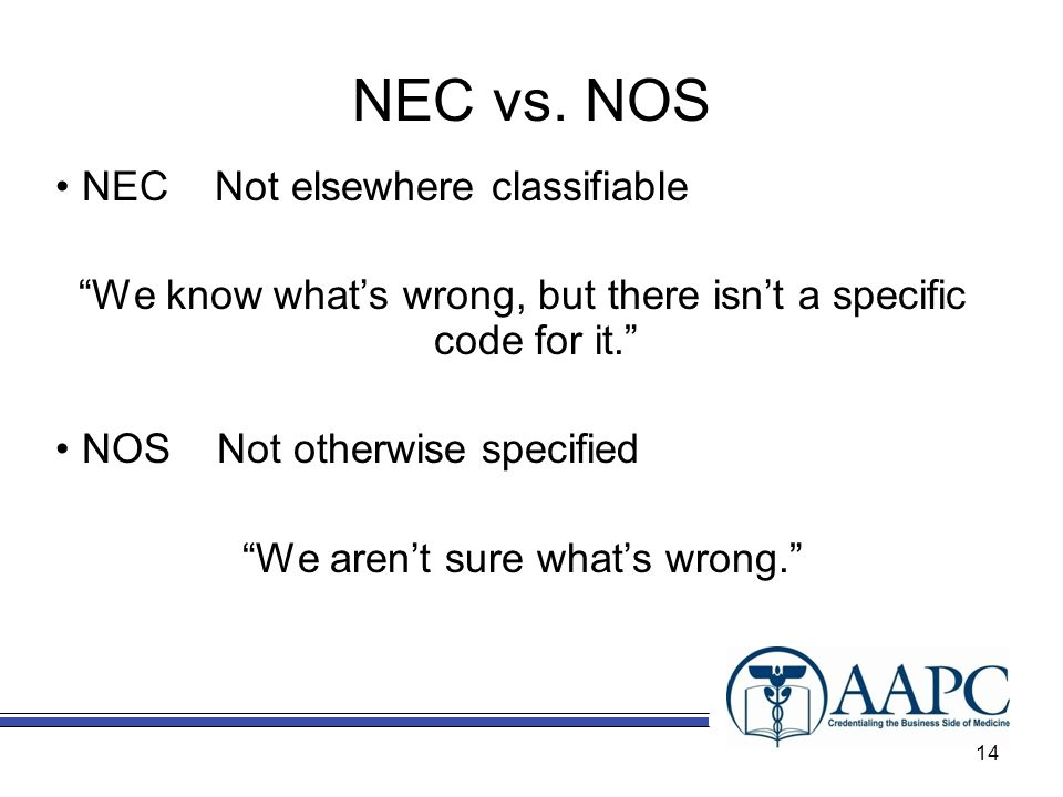 NEC vs. NOS NEC Not elsewhere classifiable