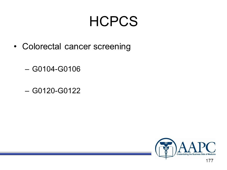 HCPCS Colorectal cancer screening G0104-G0106 G0120-G0122