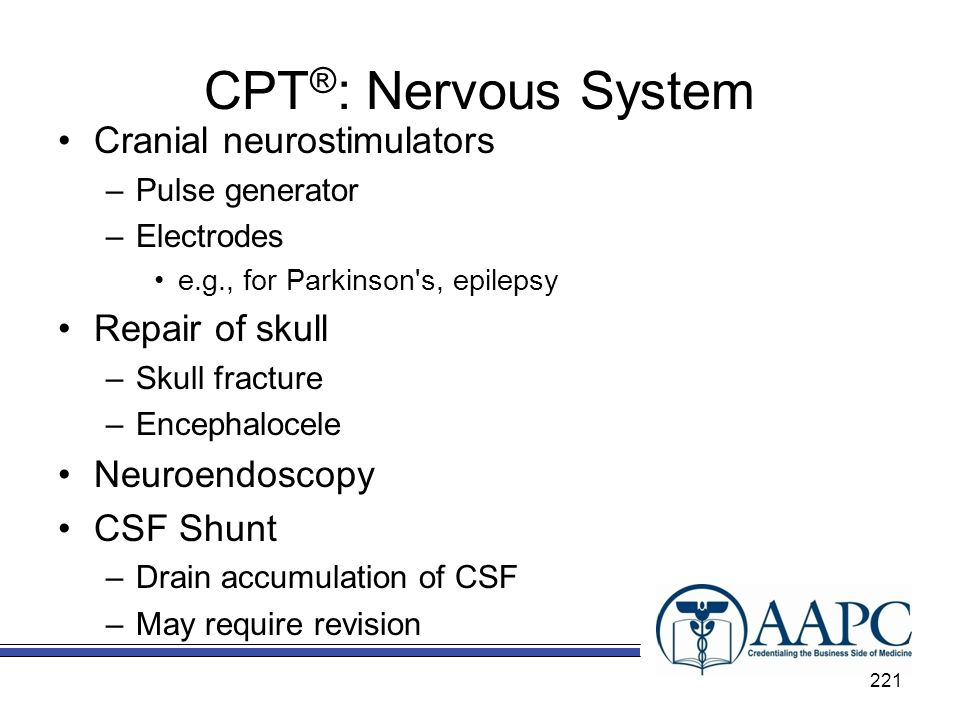 CPT®: Nervous System Cranial neurostimulators Repair of skull