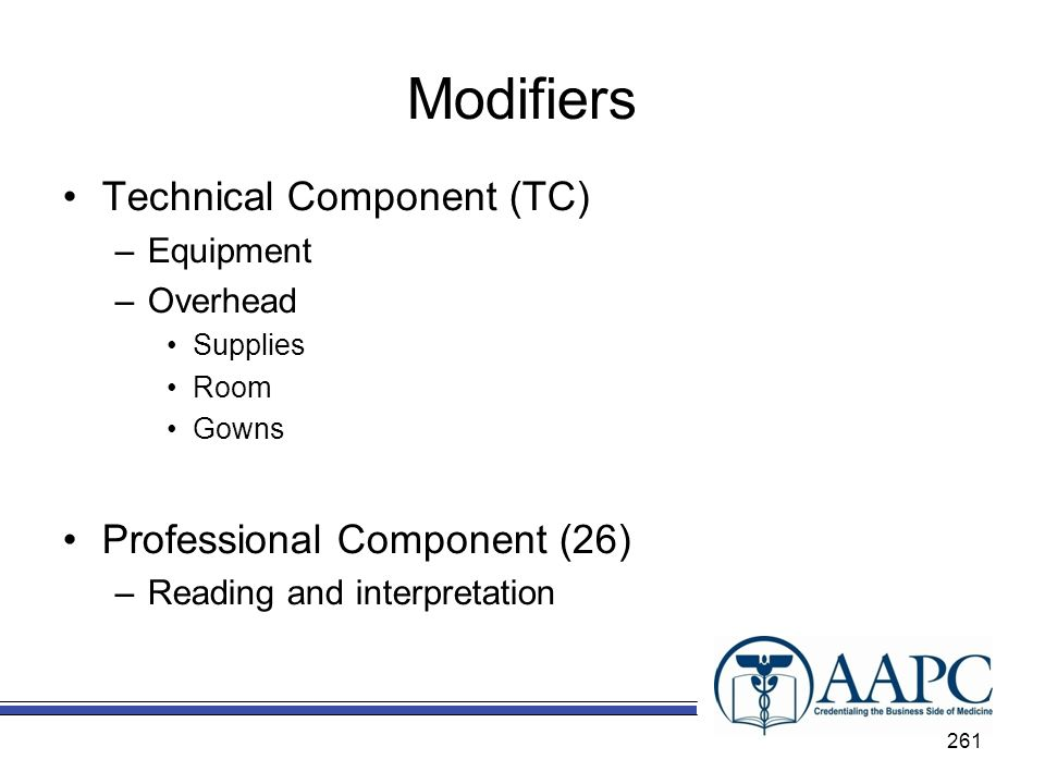 Modifiers Technical Component (TC) Professional Component (26)