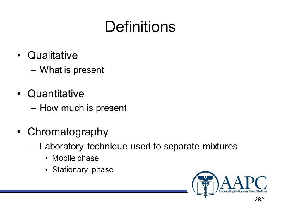 Definitions Qualitative Quantitative Chromatography What is present