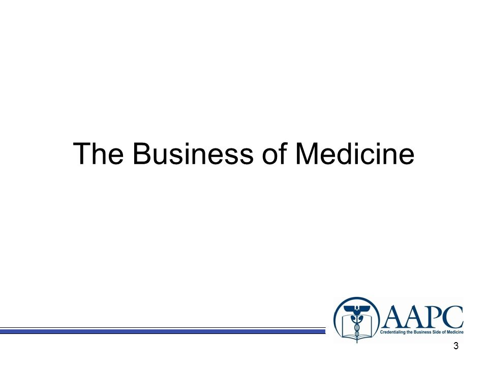 The Business of Medicine