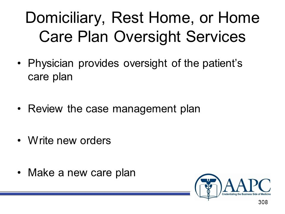 Domiciliary, Rest Home, or Home Care Plan Oversight Services