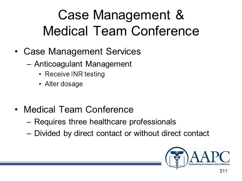 Case Management & Medical Team Conference