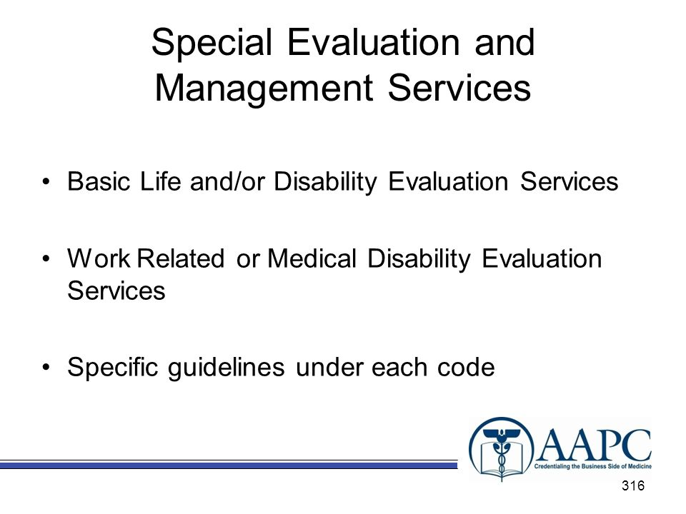Special Evaluation and Management Services