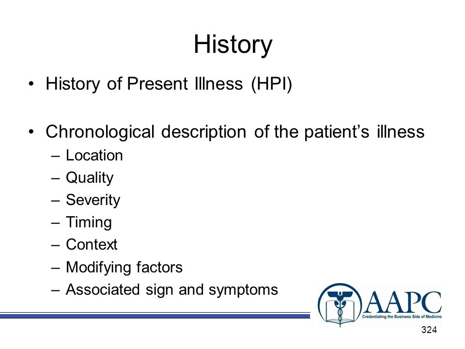 History History of Present Illness (HPI)