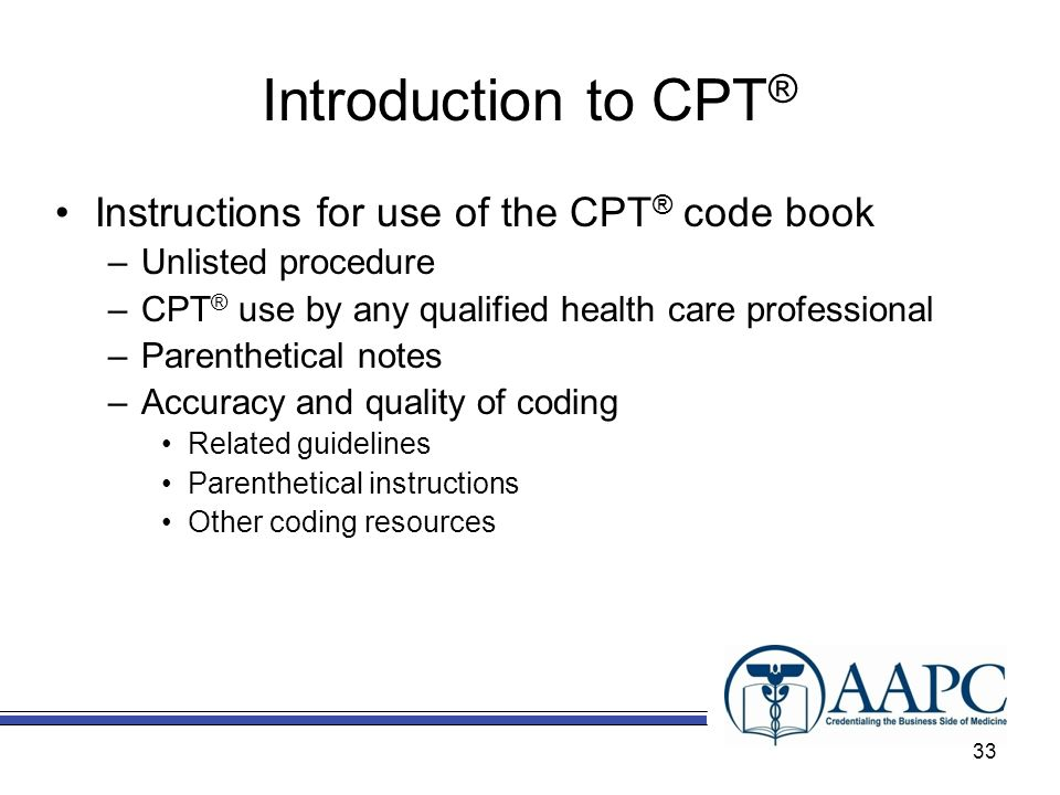 Introduction to CPT® Instructions for use of the CPT® code book