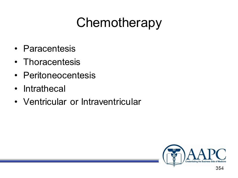 Chemotherapy Paracentesis Thoracentesis Peritoneocentesis Intrathecal
