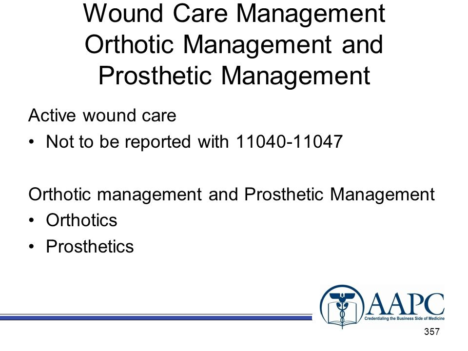 Wound Care Management Orthotic Management and Prosthetic Management