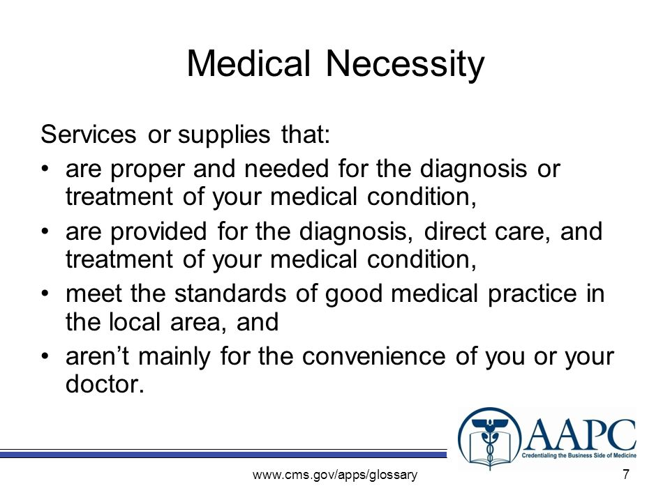 Medical Necessity Services or supplies that: