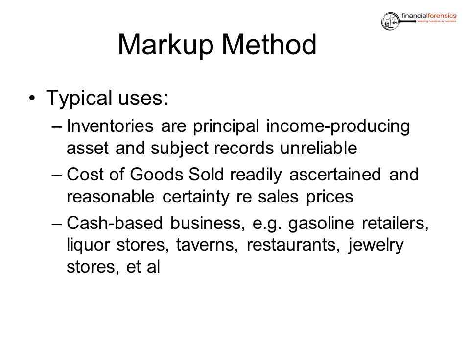 Markup Method Typical uses: