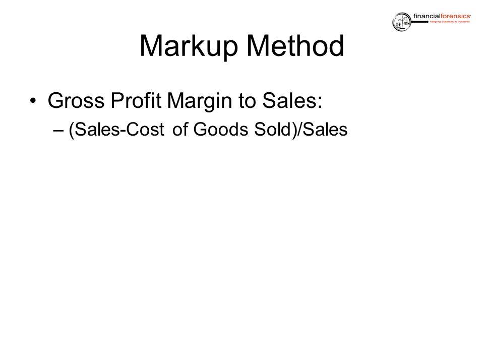 Markup Method Gross Profit Margin to Sales:
