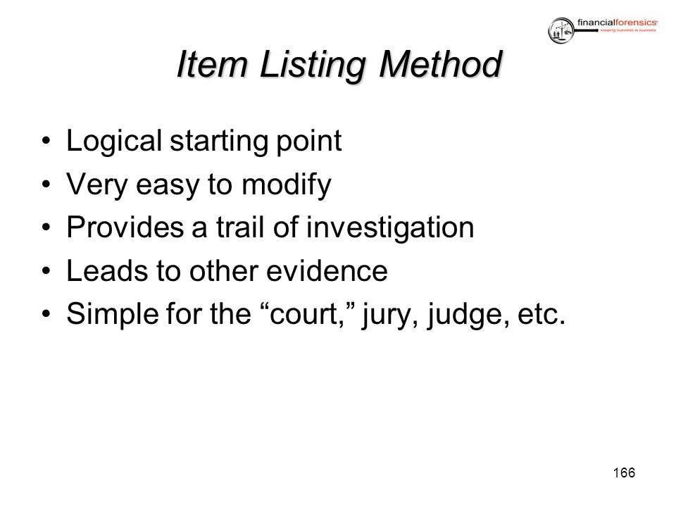 Item Listing Method Logical starting point Very easy to modify