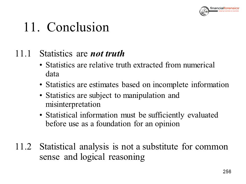 11. Conclusion 11.1 Statistics are not truth