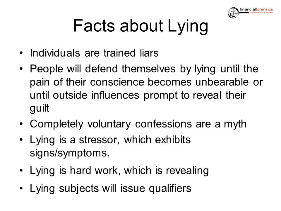 Facts about Lying Individuals are trained liars