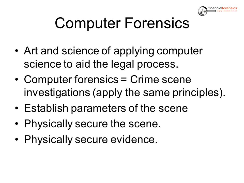 Computer Forensics Art and science of applying computer science to aid the legal process.