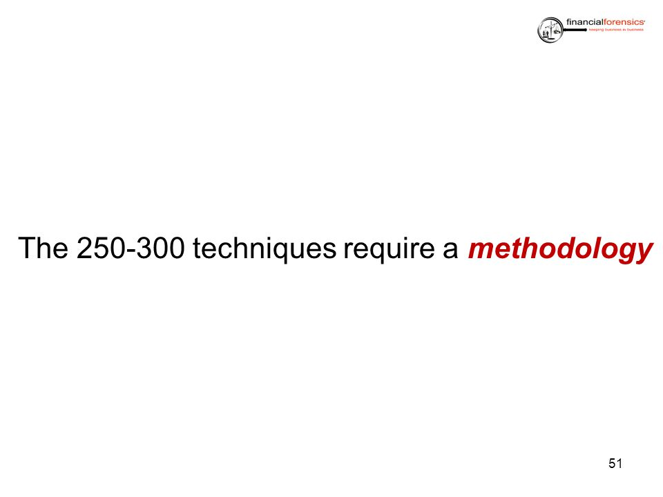 The 250-300 techniques require a methodology