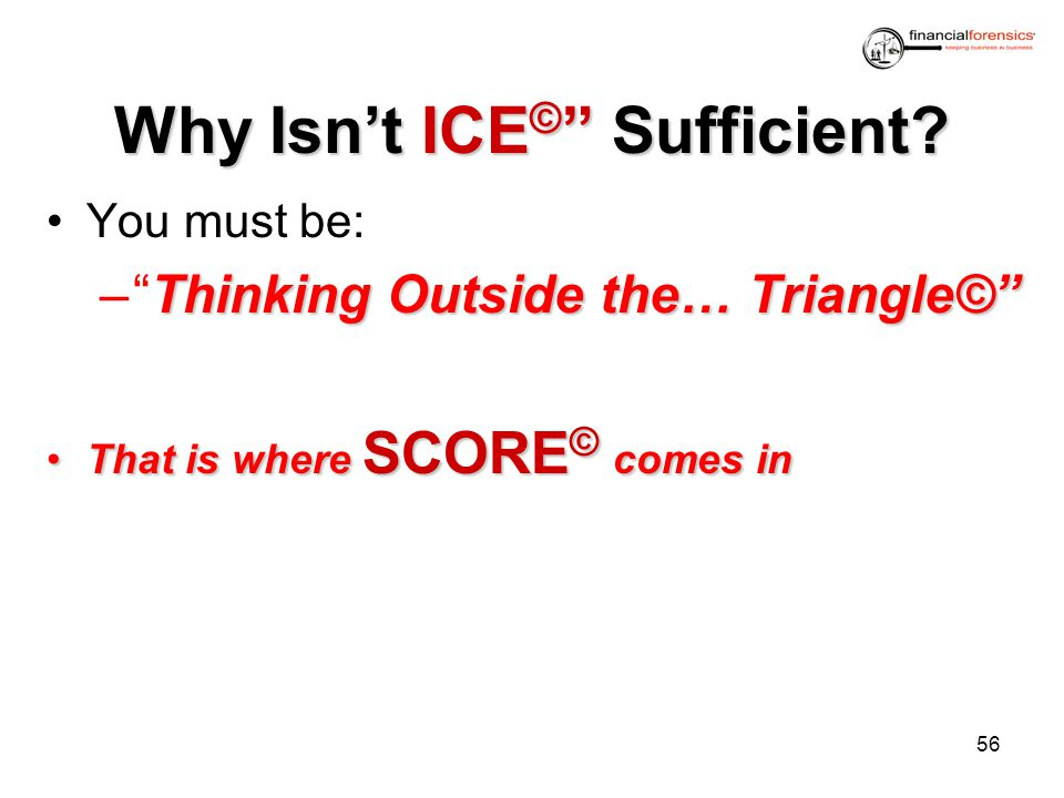 Why Isn't ICE© Sufficient