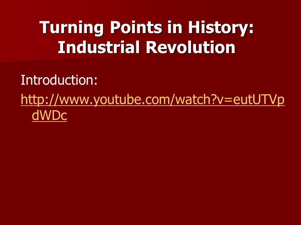 Turning Points in History: Industrial Revolution