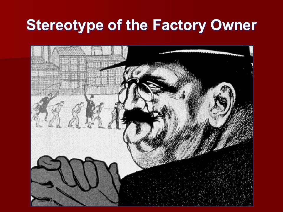 Stereotype of the Factory Owner