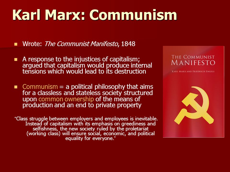 Karl Marx: Communism Wrote: The Communist Manifesto, 1848