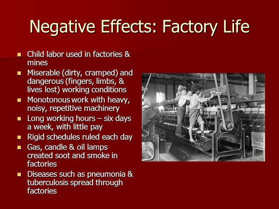Negative Effects: Factory Life
