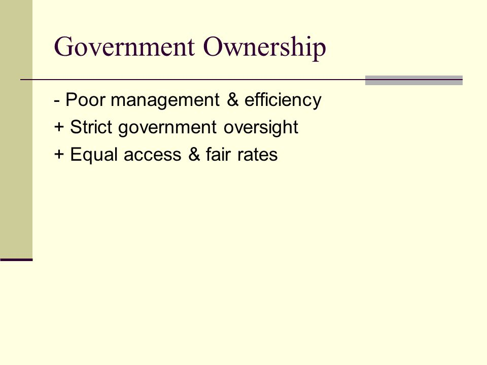 Government Ownership - Poor management & efficiency