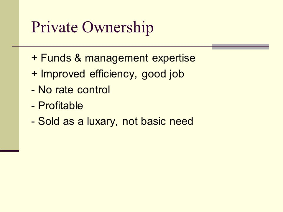 Private Ownership + Funds & management expertise