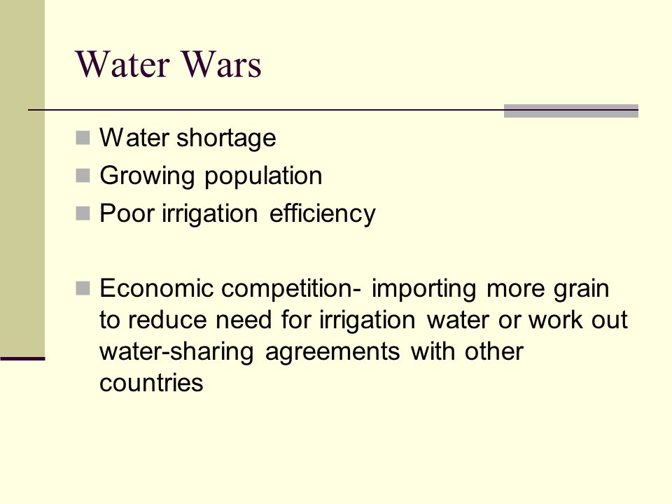 Water Wars Water shortage Growing population