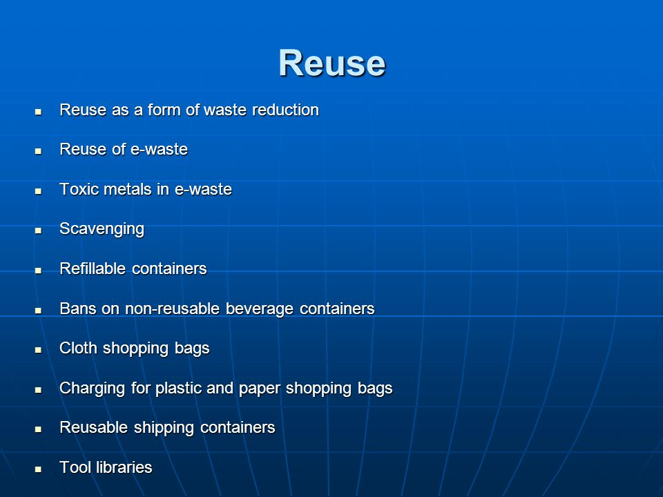 Reuse Reuse as a form of waste reduction Reuse of e-waste