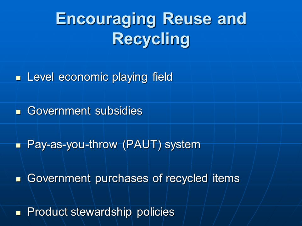 Encouraging Reuse and Recycling