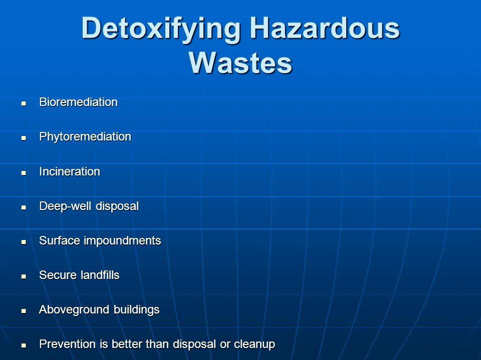 Detoxifying Hazardous Wastes