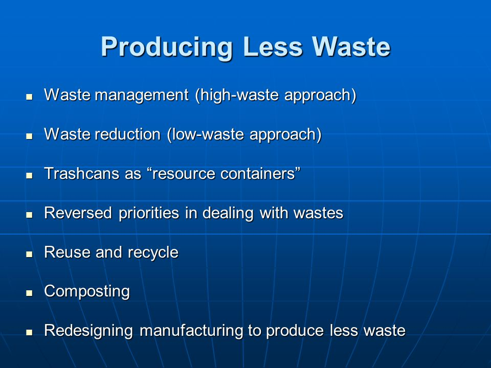 Producing Less Waste Waste management (high-waste approach)