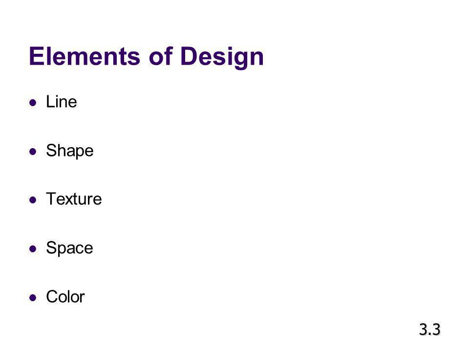 Elements of Design Line Shape Texture Space Color 3.3